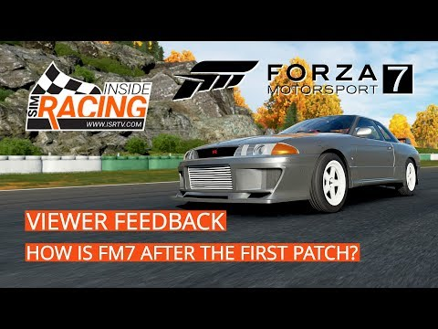 Forza Motorsport 7 - Viewer Feedback - How Is FM7 After The First Patch?