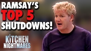 Gordon Ramsay's Top 5 SHUTDOWNS! | Kitchen Nightmares