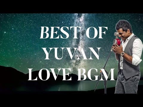 BEST OF YUVAN BGM - LOVE | PART 1 | YUVAN SHANKAR RAJA