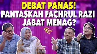 Debat Panas! Pantaskah Fachrul Razi Jabat Menag? | Ketika Jokowi Minta Maaf - ROSI (3)