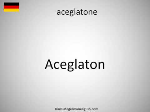 How to say aceglatone in German?