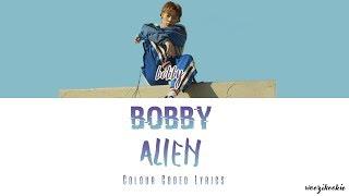Video Bobby - Alien [다른 세상 사람] Colour Coded Lyrics; Han/Rom/Eng MP3, 3GP, MP4, WEBM, AVI, FLV Juli 2018