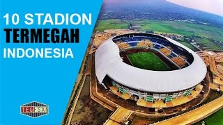 Download Video 10 Stadion Megah Kelas Dunia Di Indonesia, Jaya Sepak Bola Indonesia MP3 3GP MP4