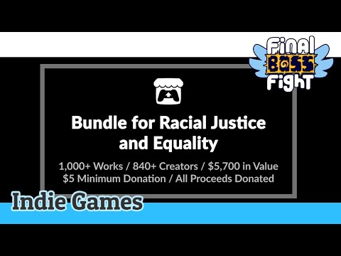 Video thumbnail for A Multitude of Indie Titles – Bundle for Racial Justice and Equality – Final Boss Fight Live