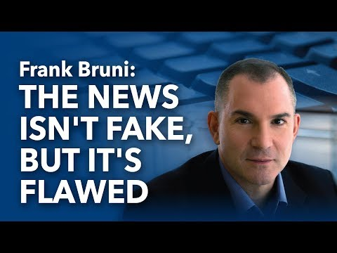 Frank Bruni: The News Isn't Fake, But It's Flawed