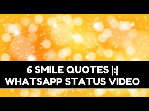 Happiness quotes - 6 Smile Quotes : Whatsapp Video Status