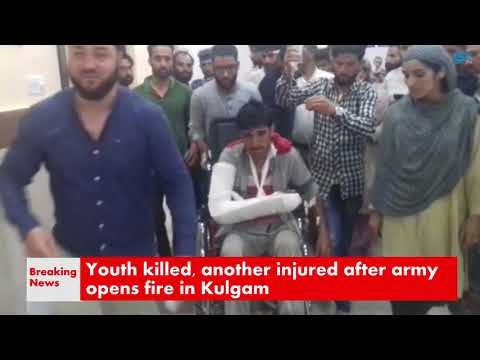 Youth killed, another injured after army opens fire in Kulgam