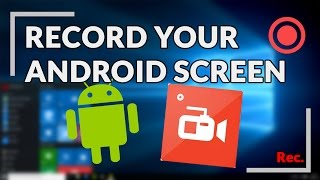 How to Record Your Android Device Screen - NO ROOT - (Marshmallow & Lollipop)