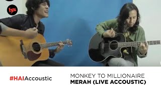 Monkey to Millionaire - Merah | Live accoustic at Hai 2019