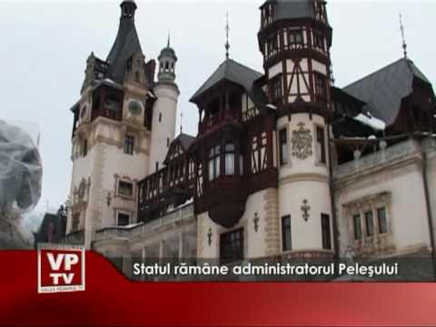 Statul rămâne administratorul Peleşului