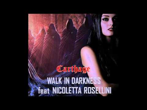 WALK IN DARKNESS - Carthage (feat. Nicoletta Rosellini)