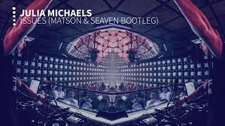 Video Julia Michaels - Issues ( Matson & Seaven Bootleg ) MP3, 3GP, MP4, WEBM, AVI, FLV Januari 2019