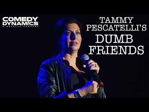 Tammy Pescatelli - Dumb Friend (Stand up Comedy)