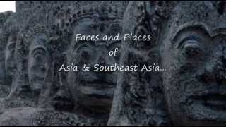 Faces And Places Of Asia&Southeast Asia
