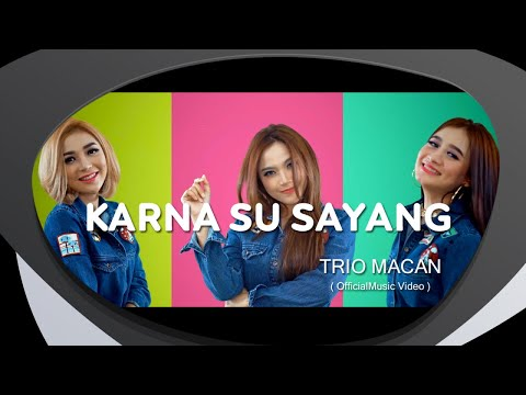 Trio Macan - Karna Su Sayang ( Remix Version ) (Official Music Video)