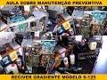 Aula Manutenção Preventiva   Receiver Gradiente Modelo S 125