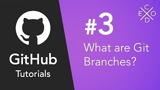 Git and GitHub Tutorials #3 - What are Git Branches?