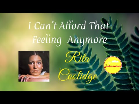 I Can't Afford That Feeling Anymore - Rita Coolidge