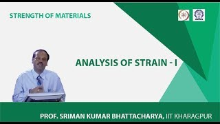 Lecture - 7 Analysis Of Strain - I