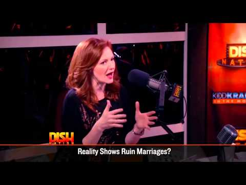 Dish Nation - Do Reality TV Shows Ruin Marriages?