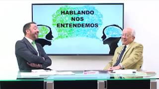 HABLANDO NOS ENTENDEMOS – INVITADO SR. IGNACIO GARRIDO