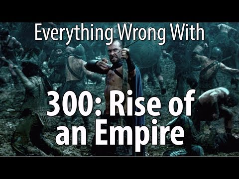 Everything Wrong With 300: Rise of an Empire