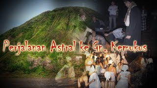 Video SL027:Perjalanan Astral ke Gunung Kemukus MP3, 3GP, MP4, WEBM, AVI, FLV Agustus 2019