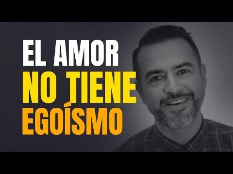 Tarjetas de amor - El amor verdadero es la ausencia del egoísmo - Ps. Freddy DeAnda