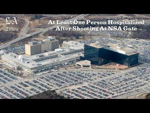 At Least One Person Hospitalized After Shooting At NSA Gate | Los Angeles Times