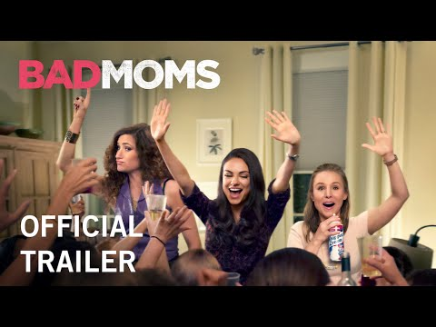 Bad Moms Official Trailer