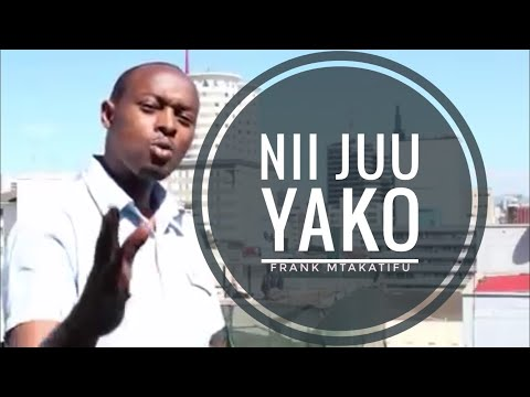 Frank - Nii Juu Yako (Official Video) Worship  Skiza - 7195755