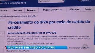 IPVA 2019: pagamento poderá ser pago em até 12x no cartão de crédito
