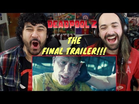 DEADPOOL 2: THE FINAL TRAILER - REACTION!!!