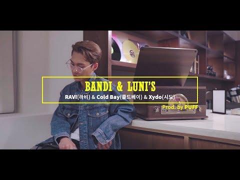 라비(RAVI), Cold Bay(콜드베이), Xydo(시도) - BANDI & LUNI