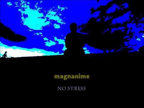 magnanime NO STRESS (видео)