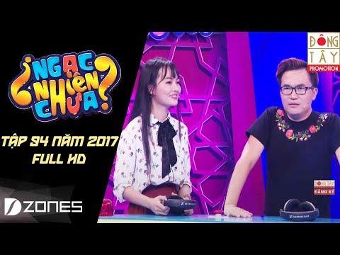 Ngạc Nhiên Chưa 2017 Tập 94 Đan Thy - Ngọc Ánh (19/7/2017)