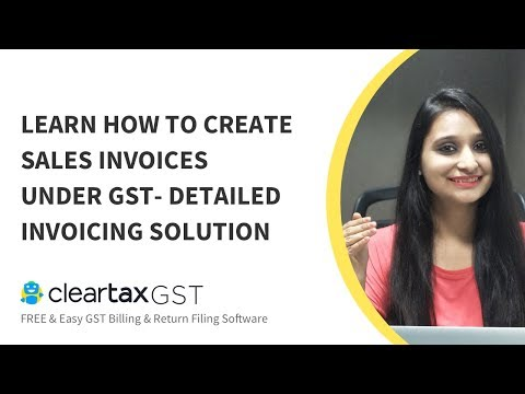 How to create sales Invoices under GST ? - Detailed Invoicing Solution - ClearTax GST