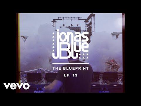 Jonas Blue - The Blueprint EP 13 - Thời lượng: 5 phút, 19 giây.