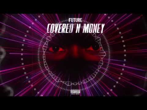 FUTURE - Covered N Money (SilentSound Remix)