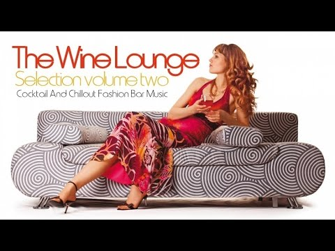 Top Lounge and Chillout Music-The Wine Selection, Vol.2 (Cocktail and Fashion Bar) (видео)