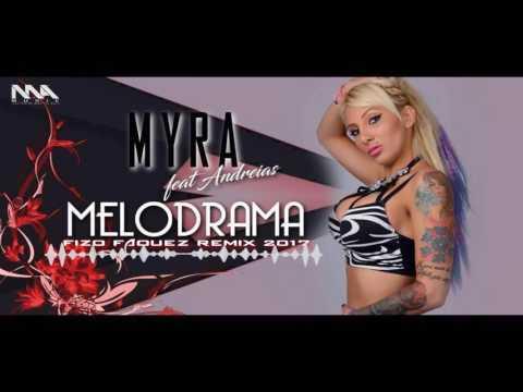 Myra feat . Andreias - Melodrama ( Fizo Faouez Remix 2017 )