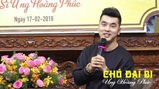 Phổ nhạc Chú Đại Bi - Ca sĩ Ưng Hoàng Phúc