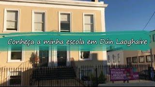 Conheça a minha escola em Dún Laoghaire
