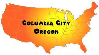 Columbia City (IN) United States  city photos : How to Say or Pronounce USA Cities — Columbia City, Oregon