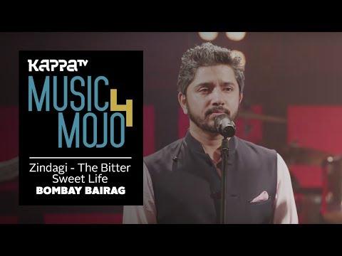 Video Zindagi - The Bitter Sweet Life - Bombay Bairag - Music Mojo Season 4 - KappaTV download in MP3, 3GP, MP4, WEBM, AVI, FLV January 2017
