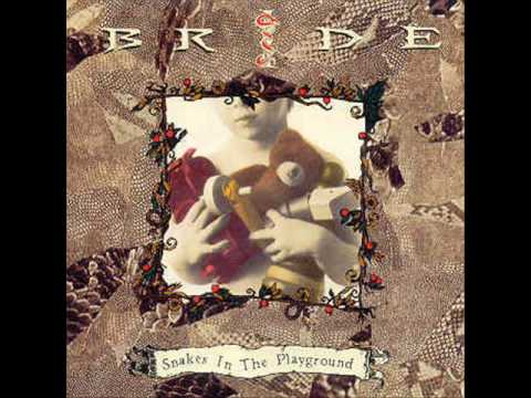Bride - 2 - Would You Die For Me - Snakes In The Playground (1992)