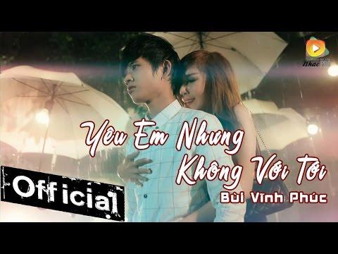 Yêu Em Nhưng Không Với Tới - Hot Boy Kẹo Kéo Bùi Vĩnh Phúc [MV Official] - Thời lượng: 8:03.