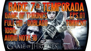 Download completo e testado! Episódio 01: http://adf.ly/1nT8I3 Episódio 02: Em breve... Série: Game of Thrones Temporada: 7ª ...
