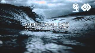 Ambient Mann Dark Ambient and Drone mix