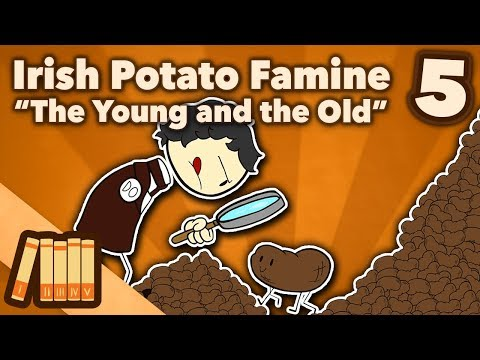 Irish Potato Famine - The Young and the Old - Extra History - #5